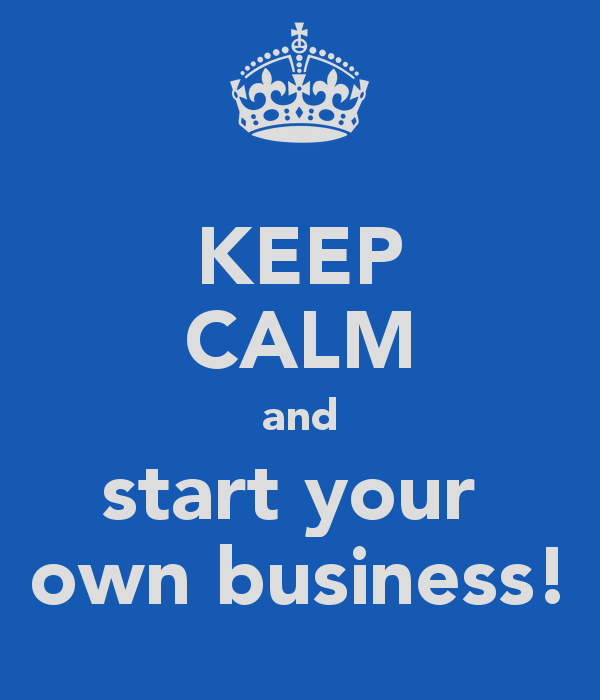keep-calm-and-start-your-own-business-8.png